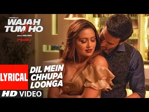 Xxx Mp4 Dil Mein Chhupa Loonga Lyrical Video Wajah Tum Ho Armaan Malik Amp Tulsi Kumar Meet Bros 3gp Sex
