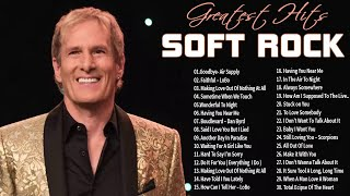 Michael Bolton,Lionel Rich, Air Supply,Rod Stewart,Bee Gees - Best Soft Rock Songs 70's, 80's & 90's