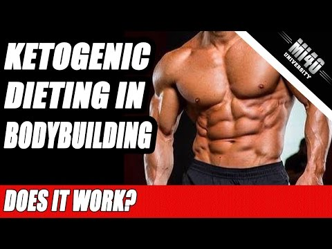 Ketogenic Dieting in Bodybuilding for Fat Loss and Muscle Gain?