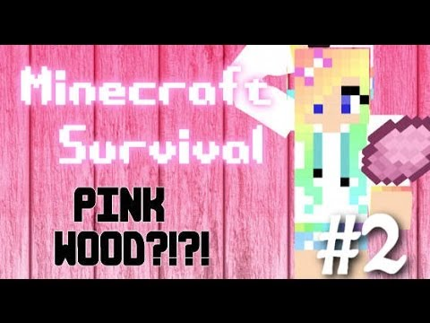 Lets Play Minecraft Survival ; PINK WOOD?!?!