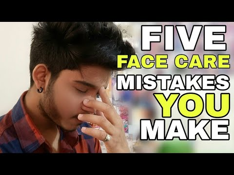 5 Face Care Mistakes You Are Making | Hindi | 5 Things You Are Doing Wrong With Your Face