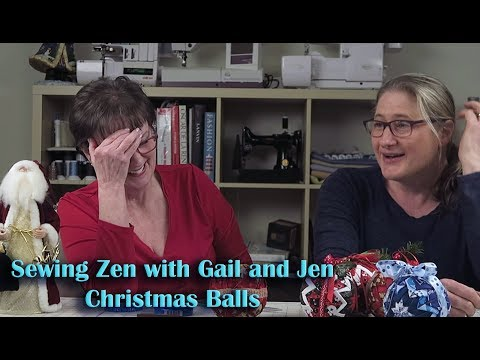 Sew Zen with Gail and Jen - How to Make a Christmas Ball