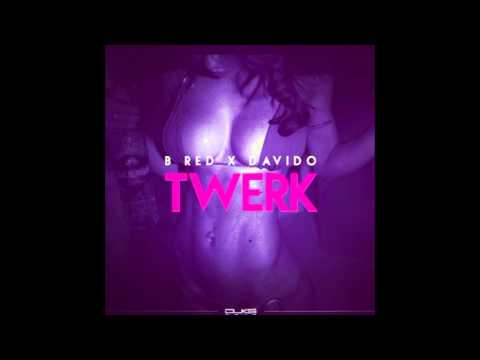 Twerk - B Red ft. Davido (Official Audio)