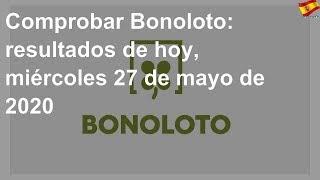 Comprobar Bonoloto: resultados de hoy, miércoles 27 de mayo de 2020
