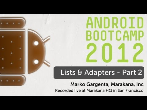 23 - Lists & Adapters - Part 2: Android Bootcamp Series 2012