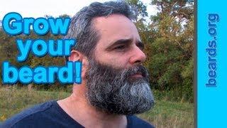 Grow your beard! -- Scott