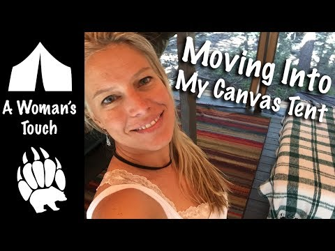 Moving into my Canvas Tent - Decorating - Woman's Touch - Our Journey :: Episode #61