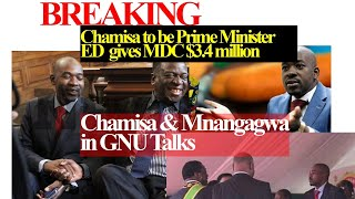 BREAKING; Chamisa to be Prime Minister, Mnangagwa gives MDC $3.4 million, Secret GNU Talks?