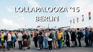 Lollapalooza Berlin 2015 - Best Of