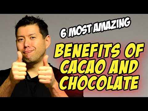 6 Most Amazing Benefits of Cacao and Chocolate