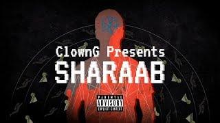 SHARAAB - ClownG (Official Music Video)  Prod. Tundra beats    Latest Hindi Rap Song 2019