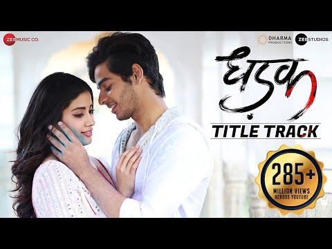 Dhadak - Title Track   Dhadak   Ishaan & Janhvi   Ajay Gogavale & Shreya Ghoshal   Ajay-Atul