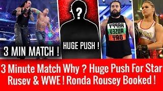 Reason Behind Cena Vs Taker 3 Min. Match ! Huge Push ! Rusev & WWE ! Ronda Rousey Booked ! Mysterio
