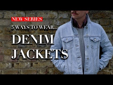 Men's Denim Jackets | How To Wear | Trend Tested