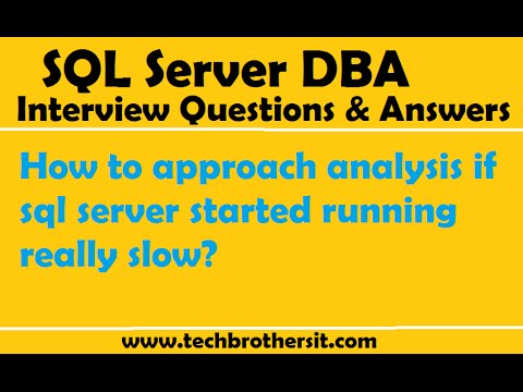 SQL Server Interview | How to approach analysis if sql server started running really slow