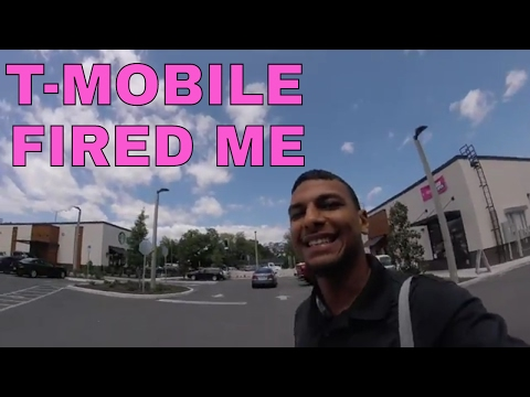 T-MOBILE FIRED ME....
