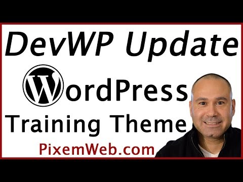 DevWP Update - Learn WordPress Design & Development Training Theme Tutorial