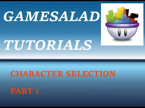 Gamesalad - Character Selection - Part1 Ep # 5 (Windows)