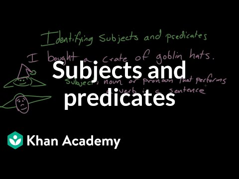 Subjects and predicates | Syntax | Khan Academy