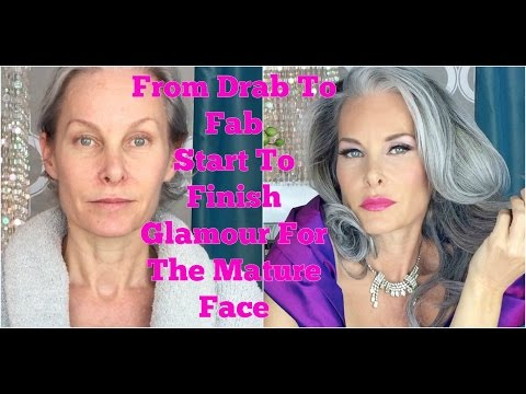 From Drab To Fab - Start To Finish Glamour For The Mature Face
