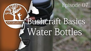 Bushcraft Basics Ep07 Water Containers