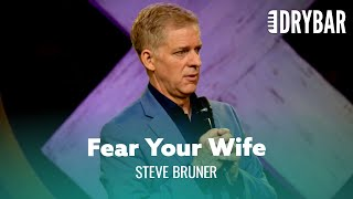 When To Fear Your Wife. Steve Bruner - Full Special