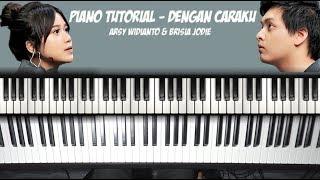Dengan Caraku - Arsy Widianto, Brisia Jodie (Piano Tutorial)