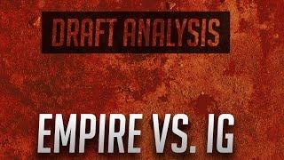 DAC - Empire vs IG [Game 1 Draft Analysis]