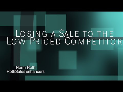 Losing a Sale to the Low Priced Competitor