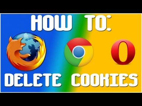 HOW TO: DELETE COOKIES ON MOZILLA FIREFOX/GOOGLE CHROME/OPERA || 2013