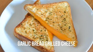 EASY GARLIC BREAD GRILLED CHEESE RECIPE