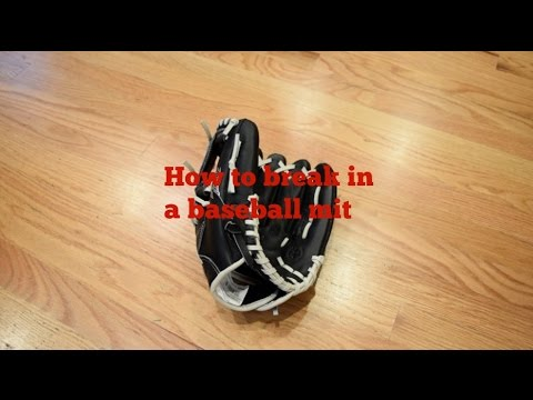 How to break In your Baseball MItt in 1-3 days