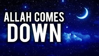 WHEN ALLAH COMES DOWN