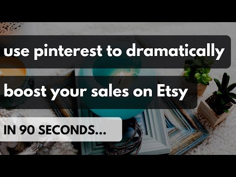 Use Pinterest to Boost Your Sales on Etsy (in 90 seconds)
