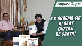 RD Sharma Sir Ki Baat - Gupta Ji Ke Saath - Interview by Appurv Gupta