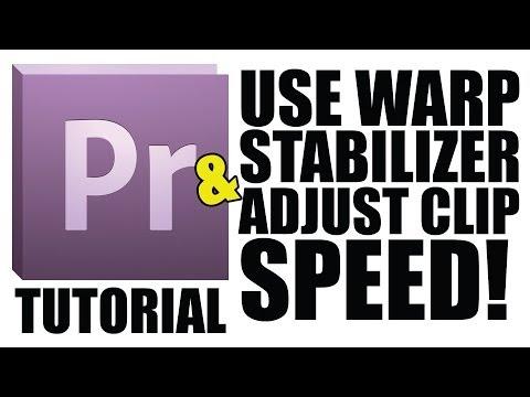 How to use Warp Stabilizer & Change Video Speed in Adobe Premiere
