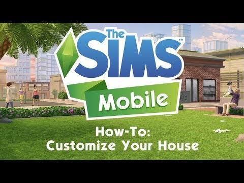 The Sims Mobile: How To Customize Your House