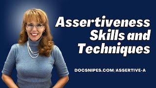 Assertiveness Skills and Techniques