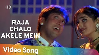 Raja Chalo Akele | Govinda | Raveena Tandon | Rajaji | Alka Yagnik | Kumar Sanu | Hindi Hit Songs