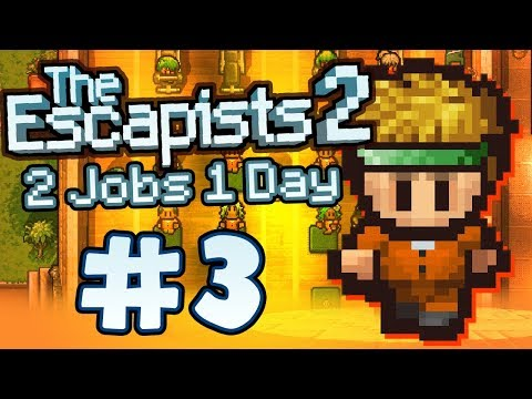The Escapists 2 - Part 3 - TWO JOBS, ONE DAY!