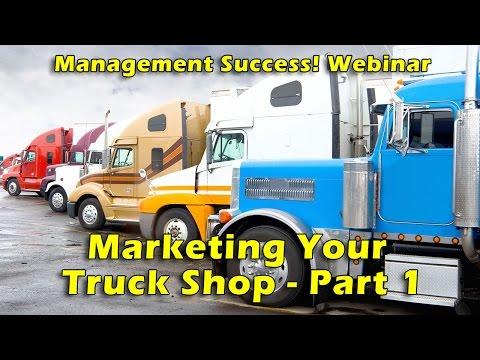 Marketing Your Heavy Duty Shop: Part 1 - Management Success Webinar
