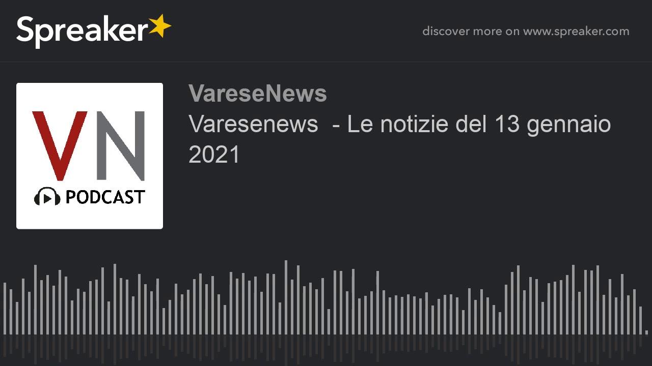 Varesenews  - Le notizie del 13 gennaio 2021