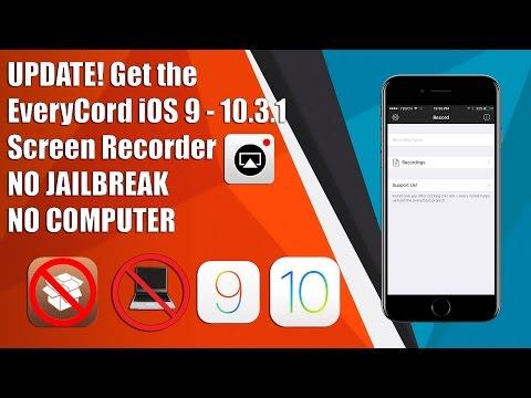 UPDATE! Get EveryCord iOS 9 - 10.3.1 Screen Recorder NO JAILBREAK NO COMPUTER