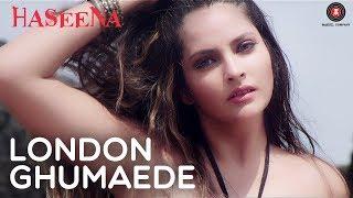 London Ghumaede | Haseena | Arpit Soni & Khayati Sharma | Shahid Bawa (U.K) & Tarannum