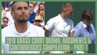 Tennis Grass Court Fights & Drama 2019 | Part  1 | Wimbledon, Birmingham, Queens | Kyrgios
