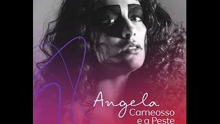 Angela Carneosso E A Peste  | Natura Musical