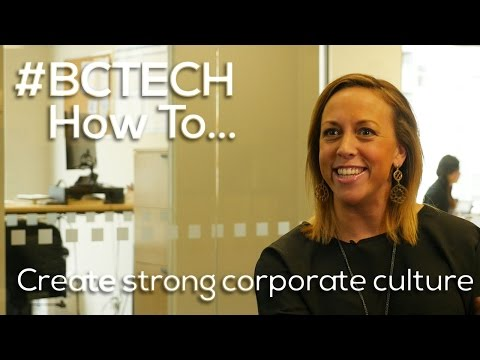 #BCTECH How To...Create a strong corporate culture