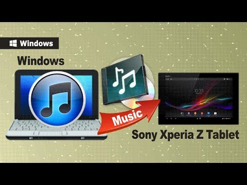 Sync iTunes Music to Xperia Tablet Z: How to Transfer Songs from iTunes to Sony Xperia Tablet Z