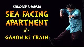 Sea Facing Apartment - Gaaon Ki Train | Stand Up Comedy | Sundeep Sharma