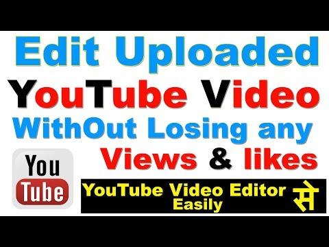 How Cut/Edit YouTube Video Without Losing Any Views and Likes (अपलोड किए गए वीडियो को एडिट कैसे करे)